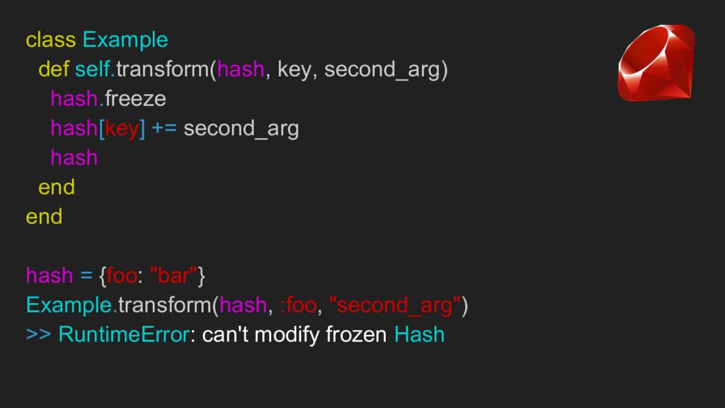 class Example def self.transform(hash, key, sec...