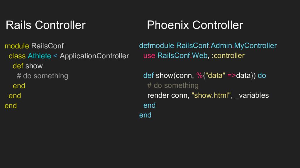 Rails Controller Phoenix Controller defmodule R...