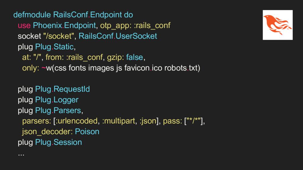 defmodule RailsConf.Endpoint do use Phoenix.End...