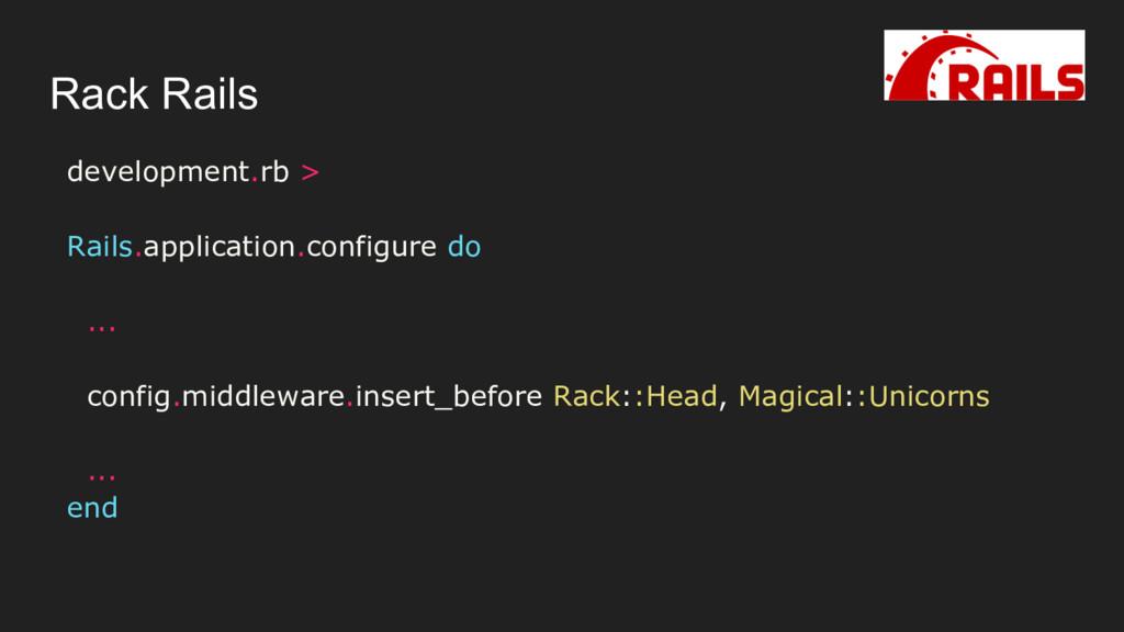 Rack Rails development.rb > Rails.application.c...