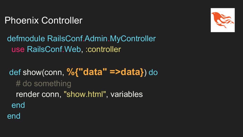 Phoenix Controller defmodule RailsConf.Admin.My...