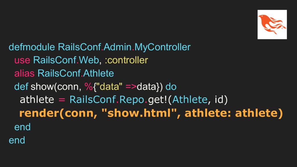 defmodule RailsConf.Admin.MyController use Rail...