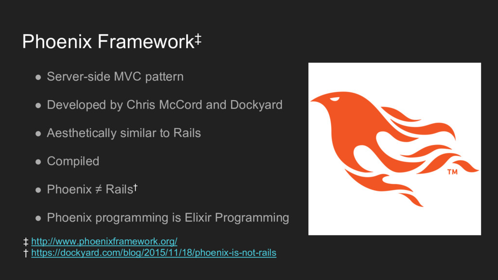 Phoenix Framework‡ ● Server-side MVC pattern ● ...