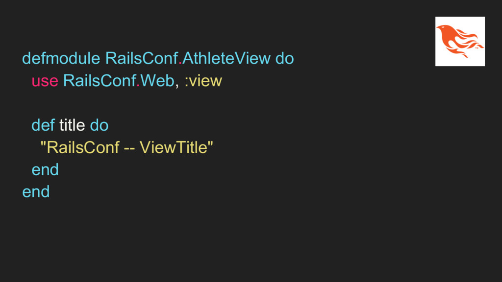defmodule RailsConf.AthleteView do use RailsCon...