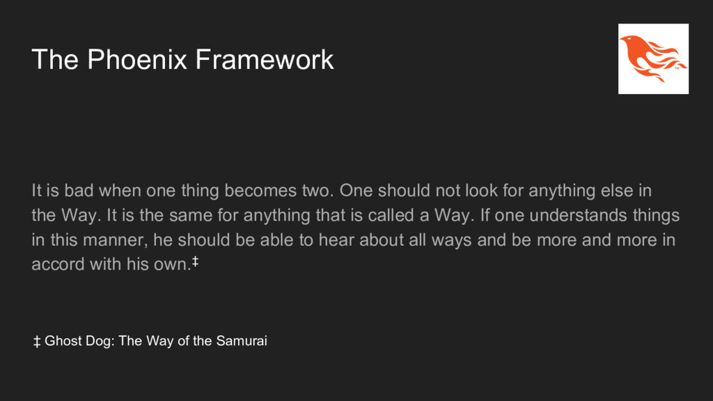 The Phoenix Framework It is bad when one thing ...