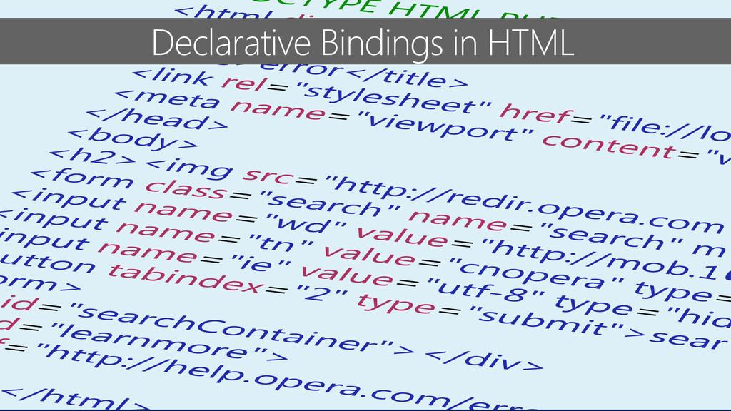 Declarative Bindings in HTML