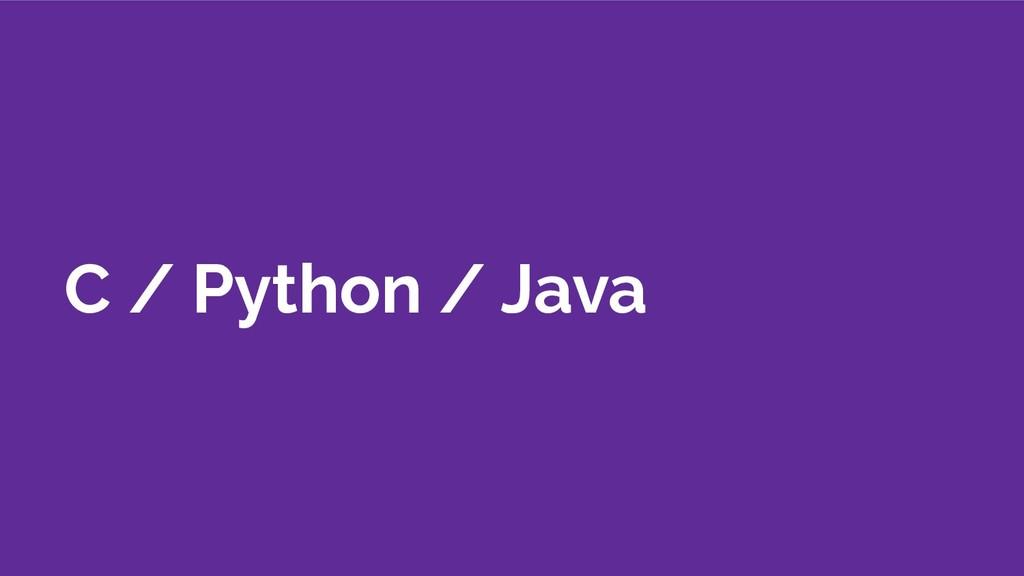 C / Python / Java