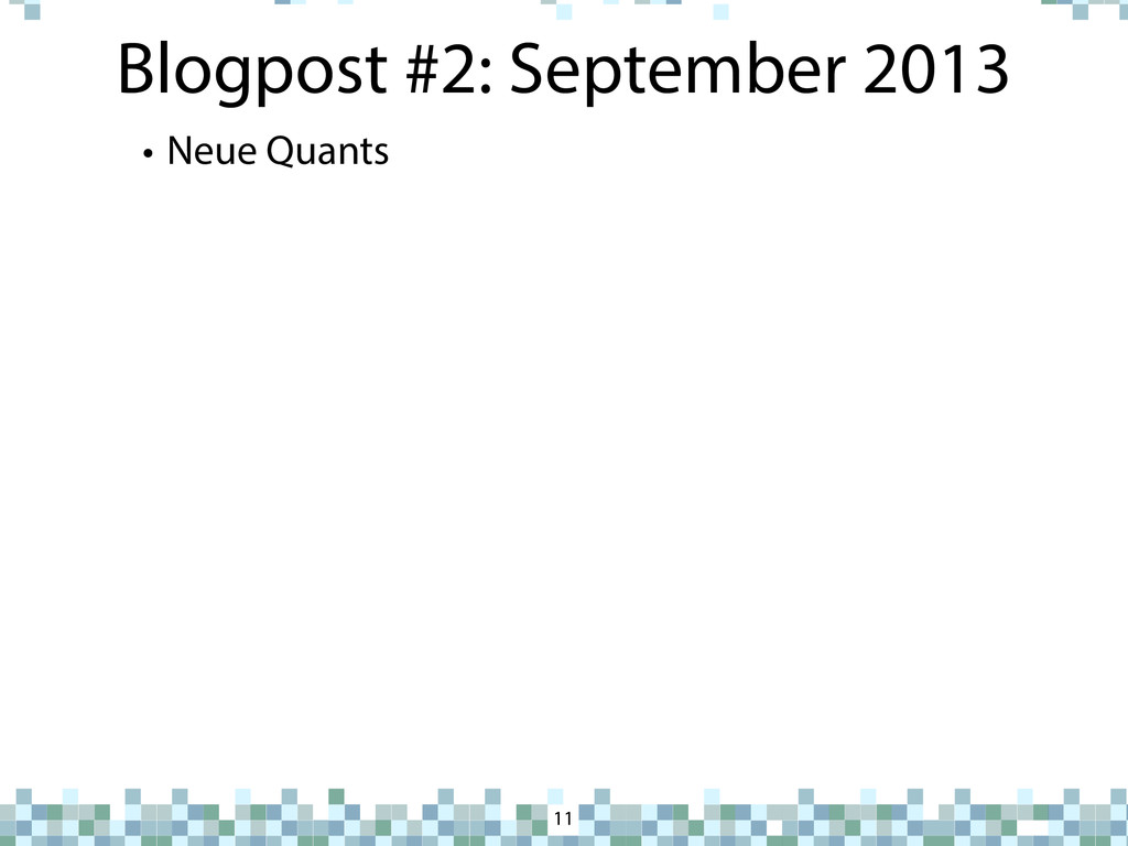 Blogpost #2: September 2013 11 • Neue Quants