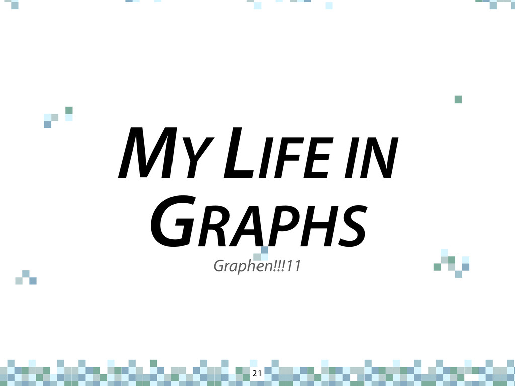 MY LIFE IN GRAPHS 21 Graphen!!!11