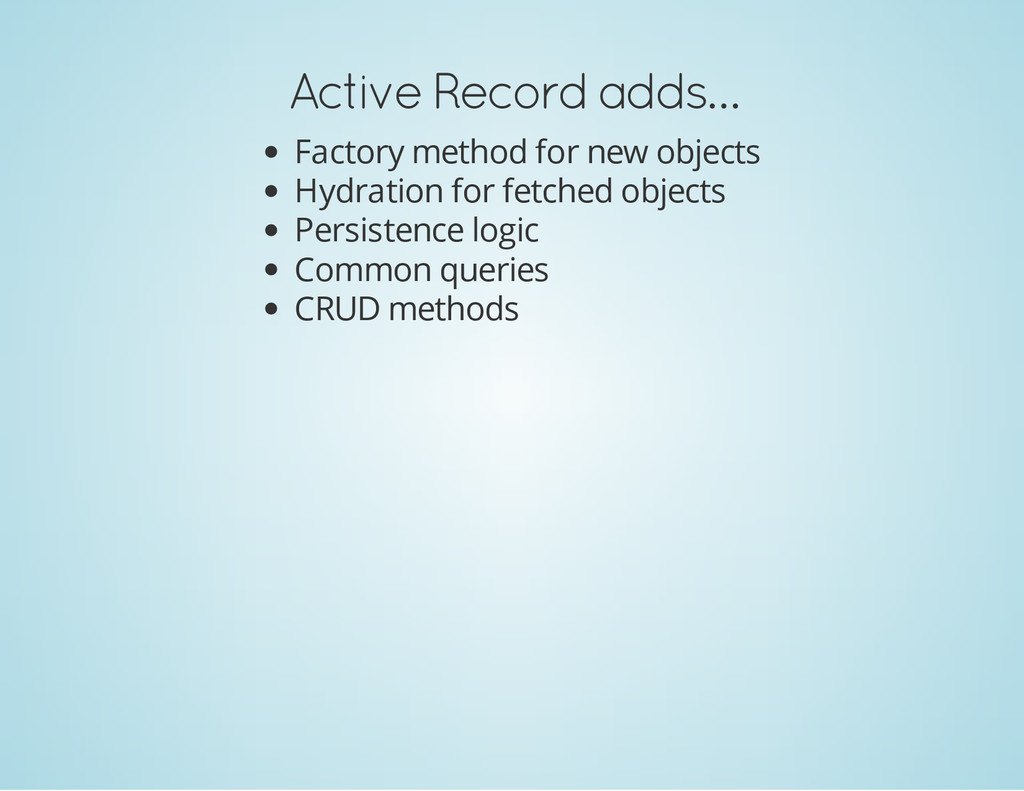 Active Record adds… Factory method for new obje...