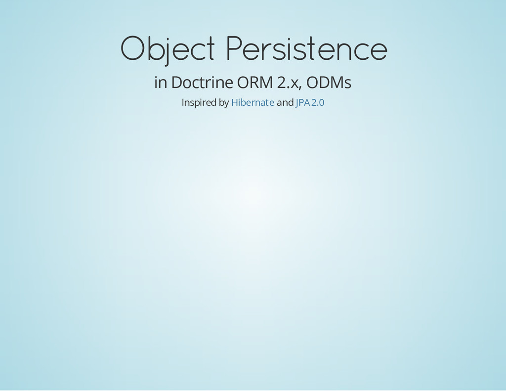 Object Persistence in Doctrine ORM 2.x, ODMs In...