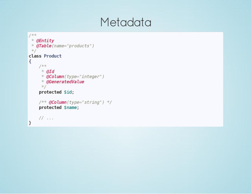 Metadata / * * * @ E n t i t y * @ T a b l e ( ...