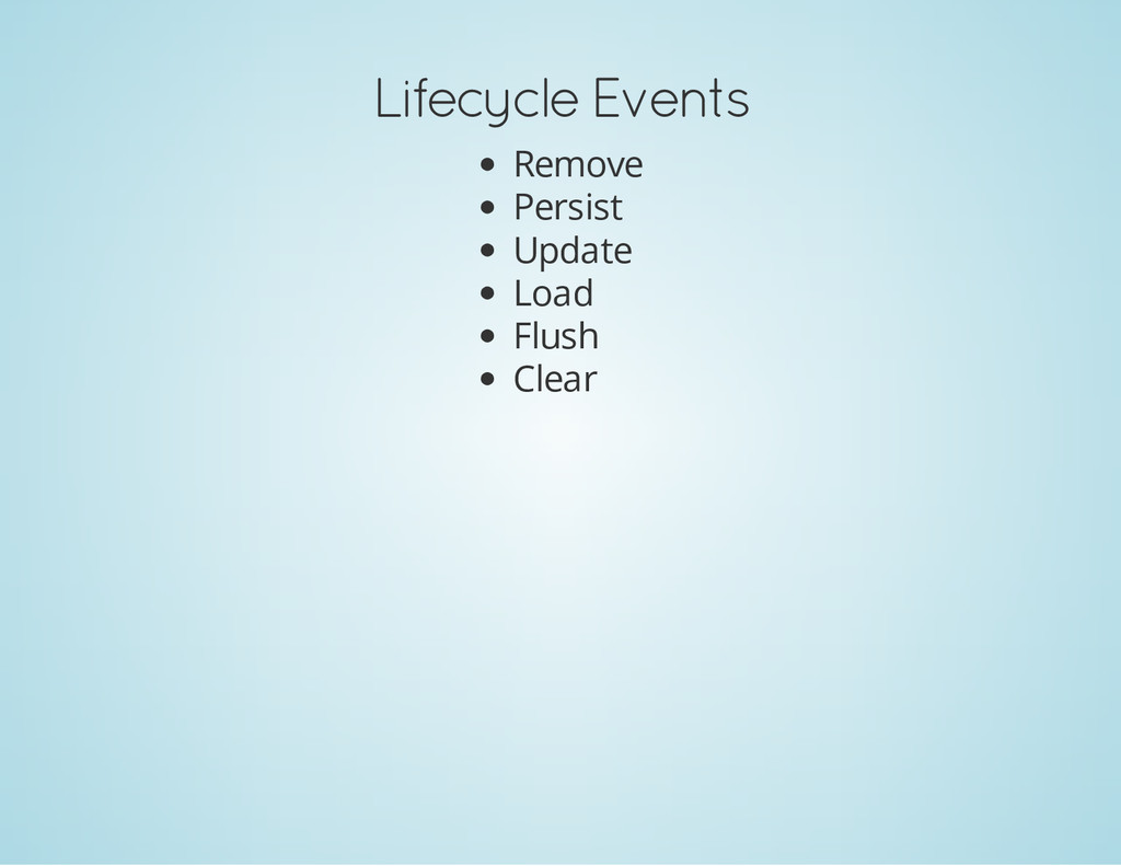 Lifecycle Events Remove Persist Update Load Flu...