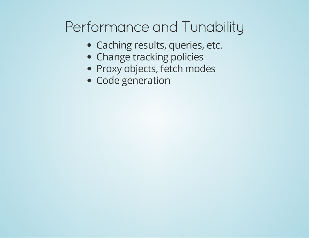 Performance and Tunability Caching results, que...
