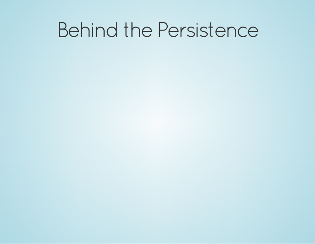 Behind the Persistence