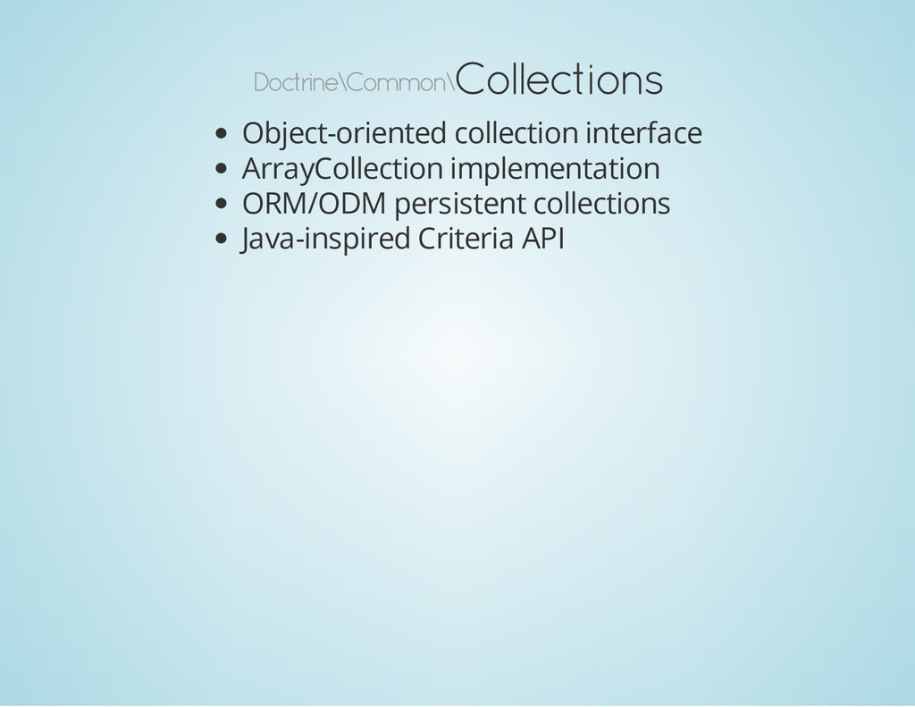 Doctrine\Common\ Collections Object-oriented co...