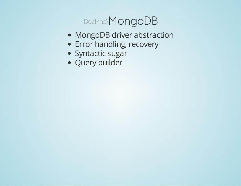 Doctrine\ MongoDB MongoDB driver abstraction Er...