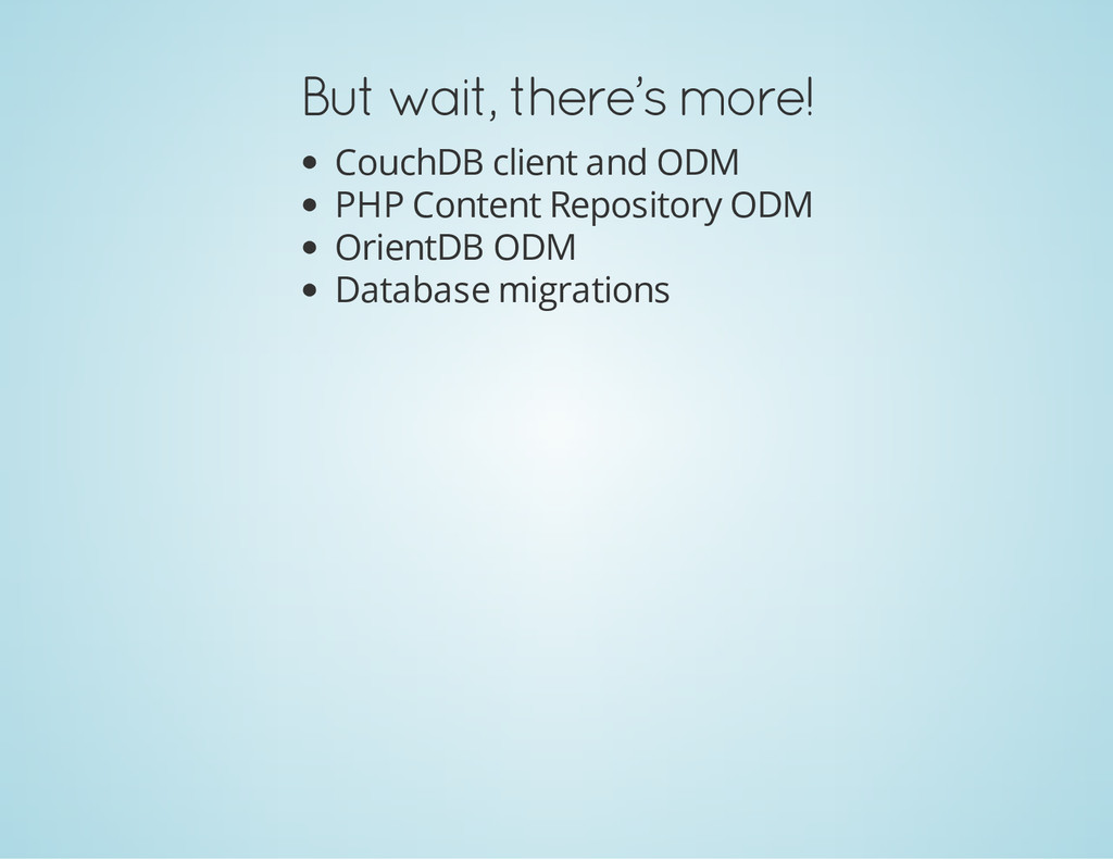 But wait, there's more! CouchDB client and ODM ...