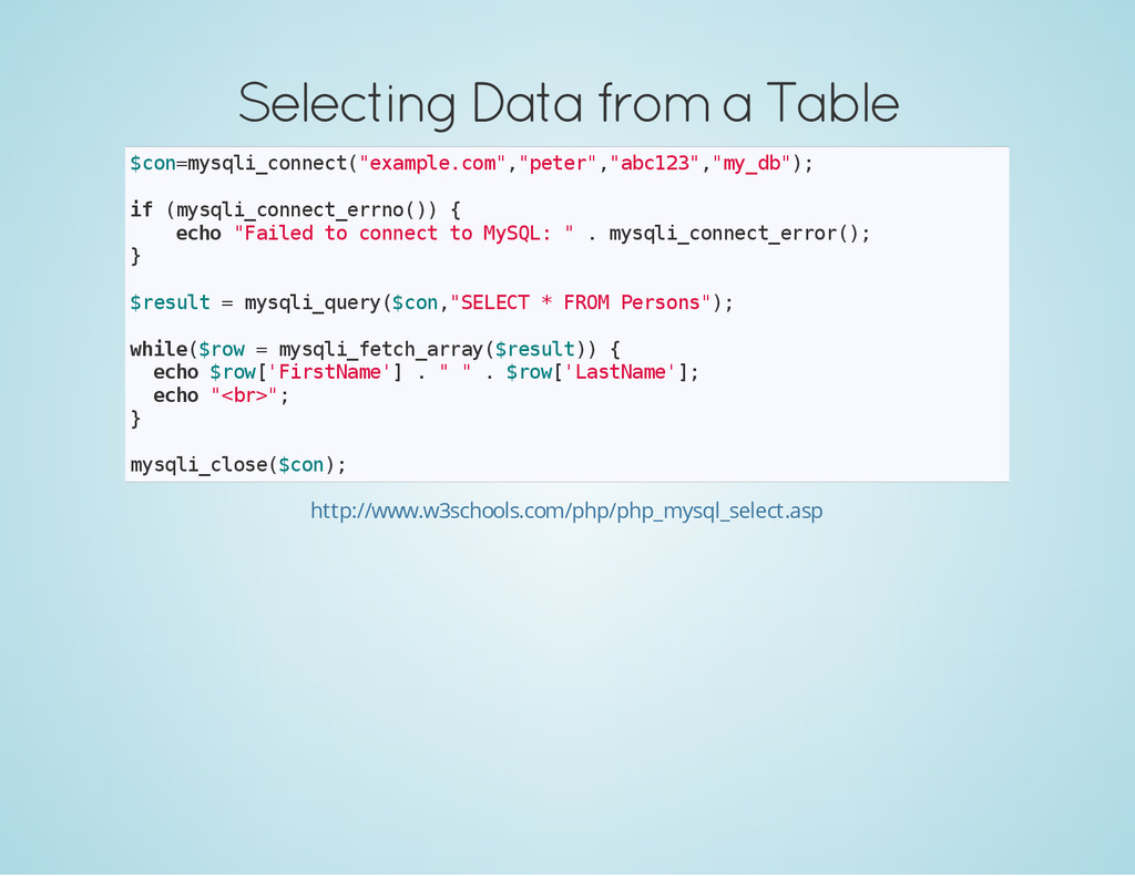 Selecting Data from a Table $ c o n = m y s q l...