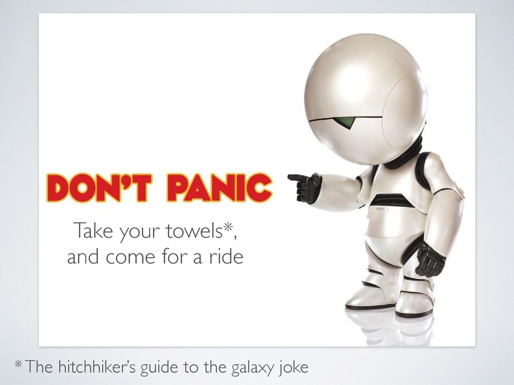 Don't panic! Hold on to your towels*, and come ...