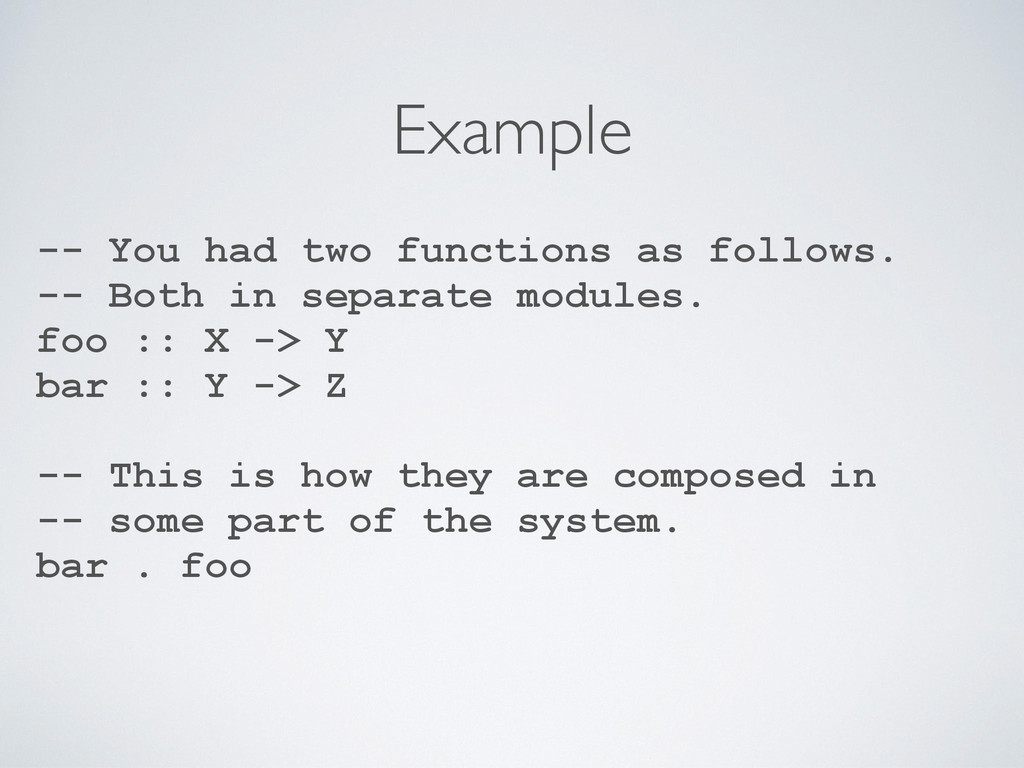 Example -- You had two functions as follows. --...