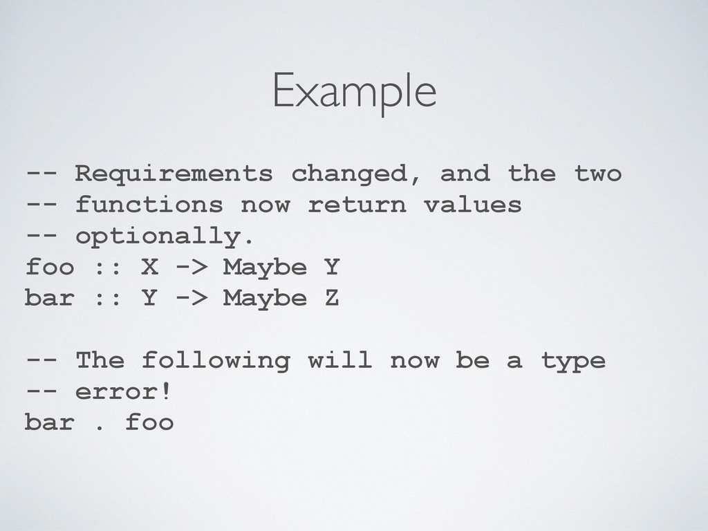Example -- Requirements changed, and the two --...