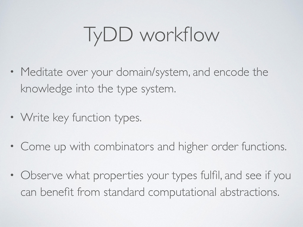 TyDD workflow • Meditate over your domain/system...