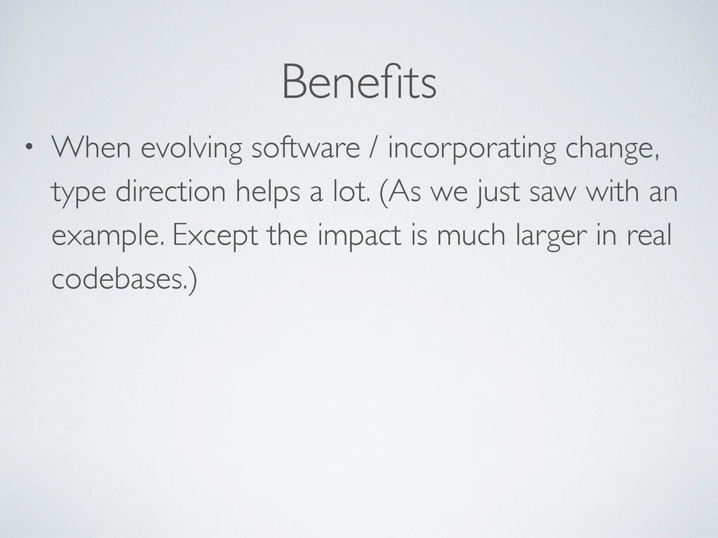 Benefits • When evolving software / incorporatin...