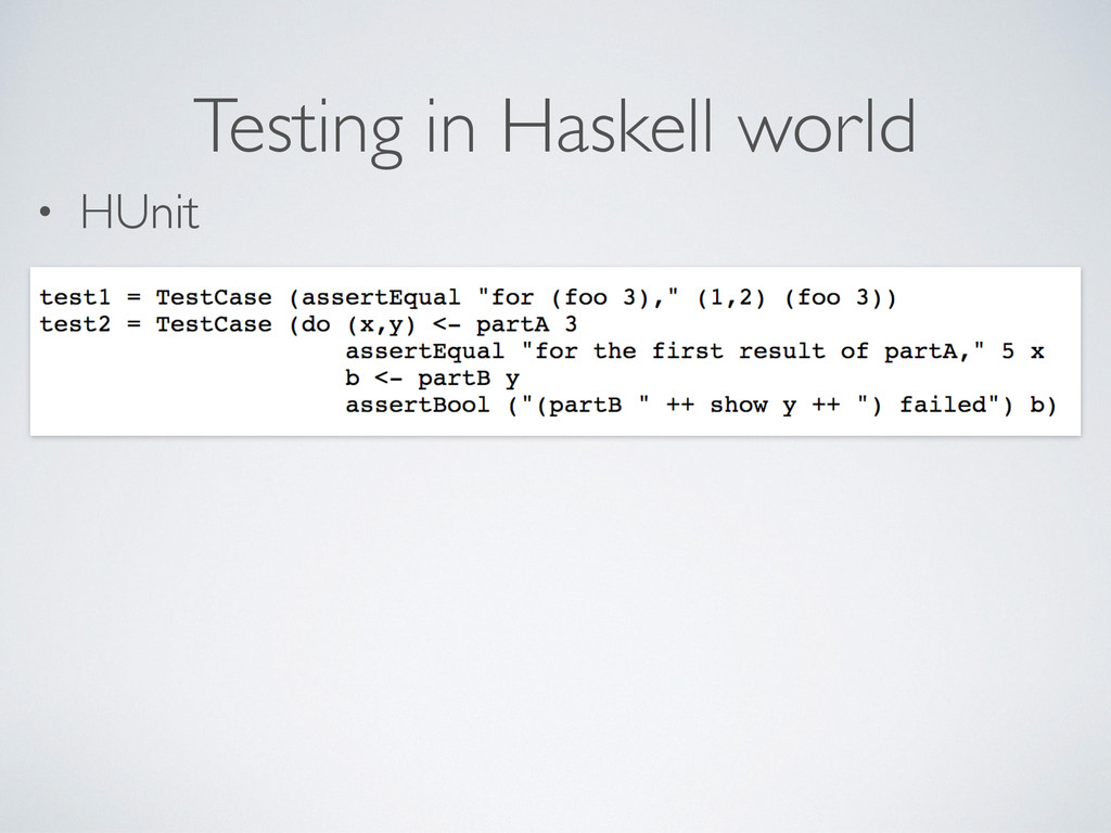 Testing in Haskell world • HUnit