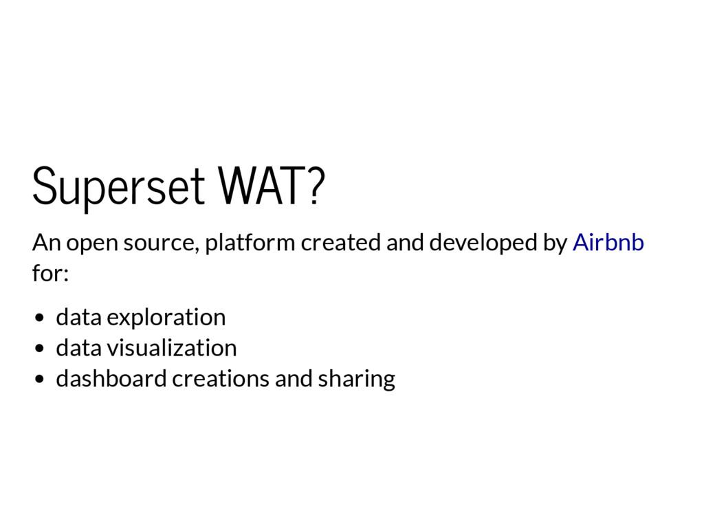Superset WAT? An open source, platform created ...