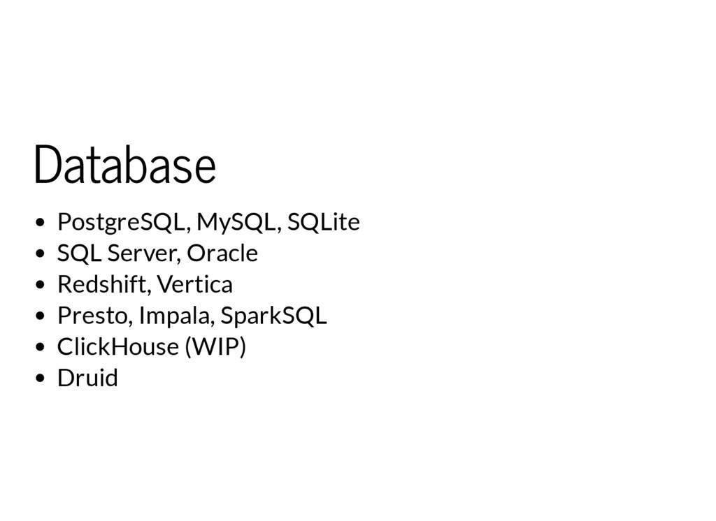 Database PostgreSQL, MySQL, SQLite SQL Server, ...