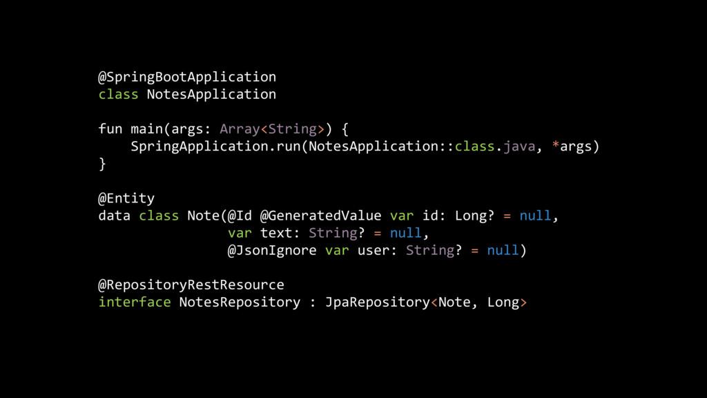 @SpringBootApplication class NotesApplication f...