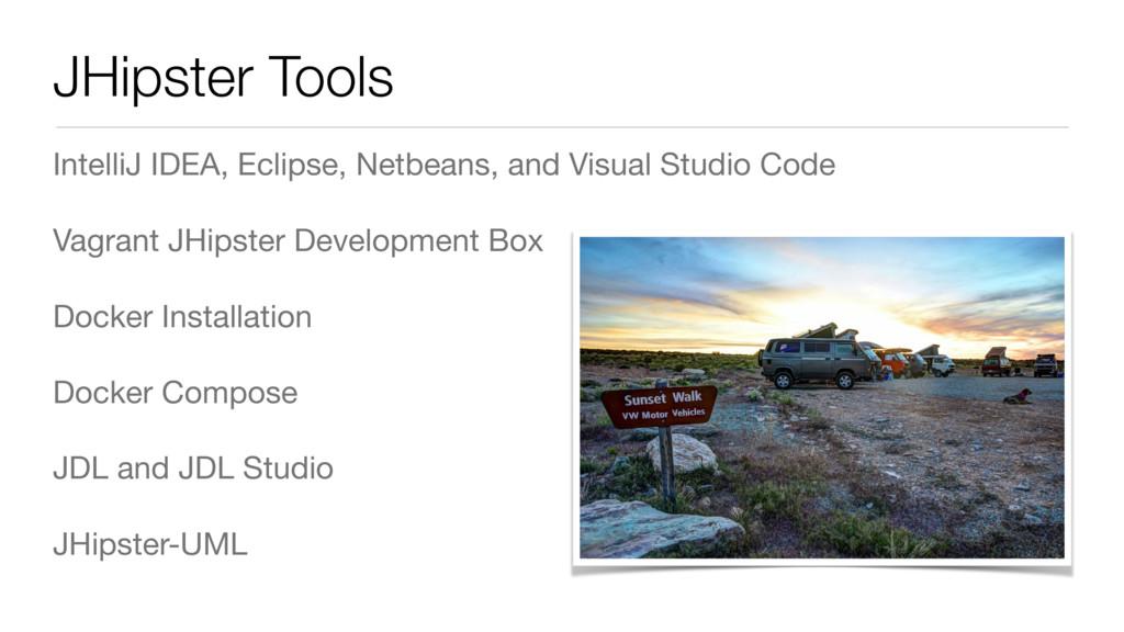 JHipster Tools IntelliJ IDEA, Eclipse, Netbeans...