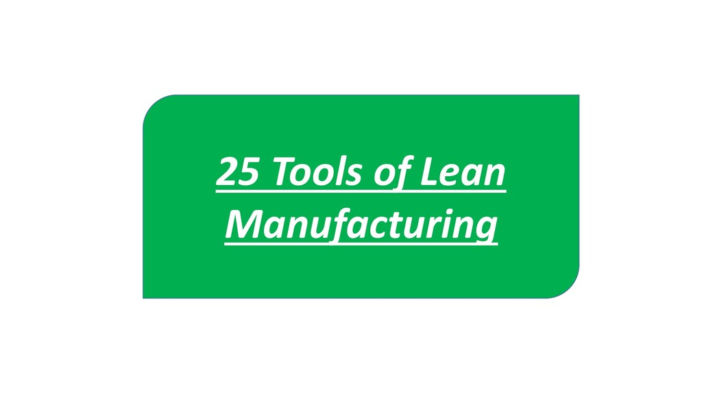 25 Tools of Lean Manufacturing