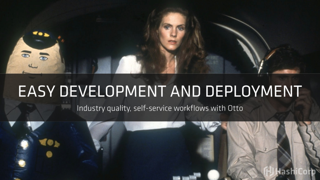 EASY DEVELOPMENT AND DEPLOYMENT Industry qualit...