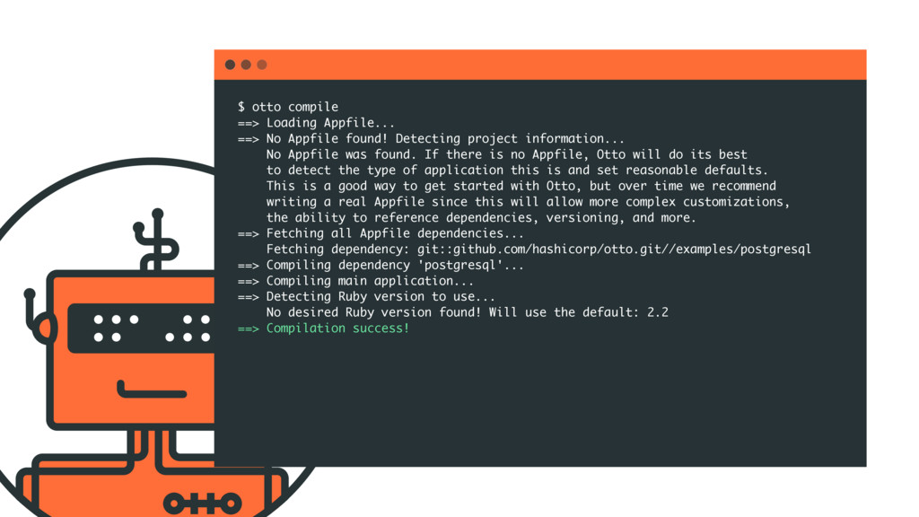 $ otto compile ==> Loading Appfile... ==> No Ap...