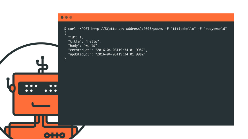 $ curl -XPOST http://$(otto dev address):9393/p...
