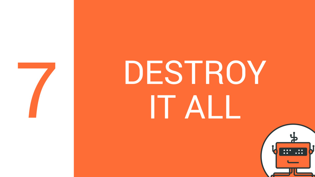 DESTROY IT ALL 7