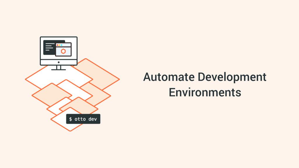 Automate Development Environments