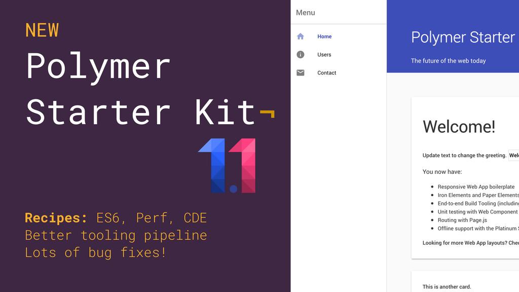 Polymer Starter Kit¬ NEW Recipes: ES6, Perf, CD...