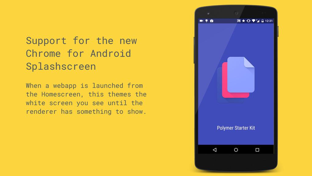 Support for the new Chrome for Android Splashsc...