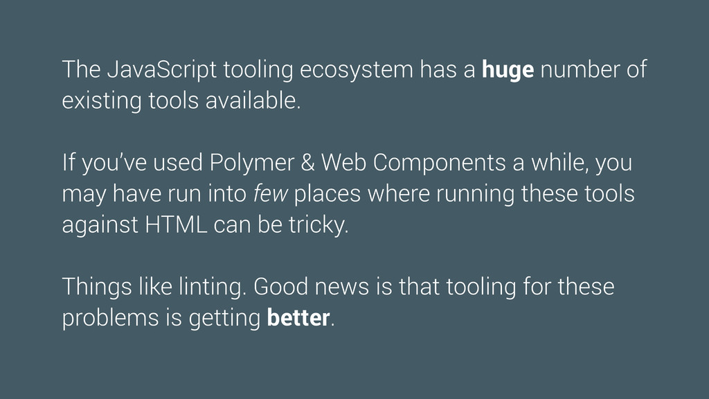 The JavaScript tooling ecosystem has a huge num...