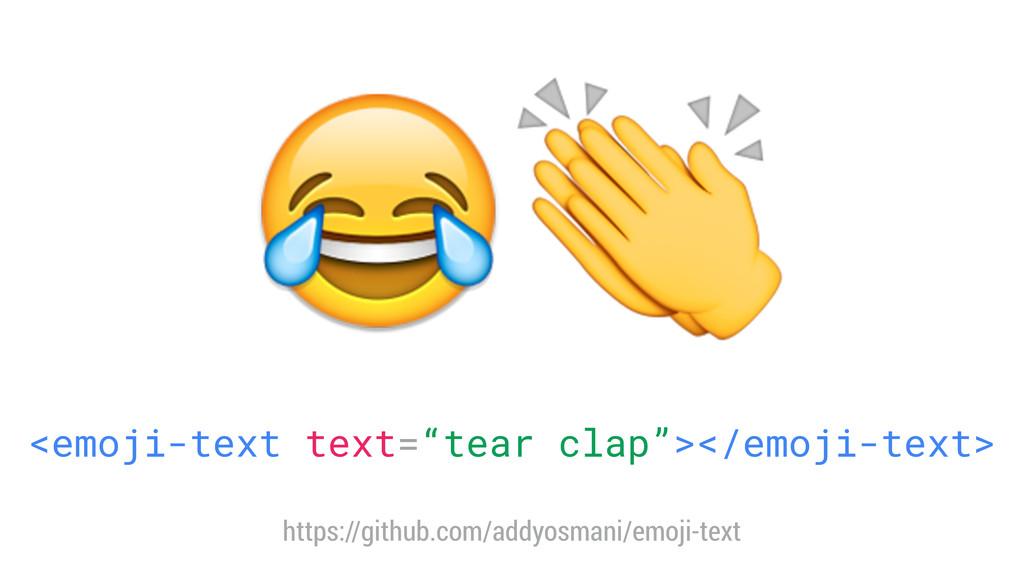 """<emoji-text text=""""tear clap""""></emoji-text>  htt..."""