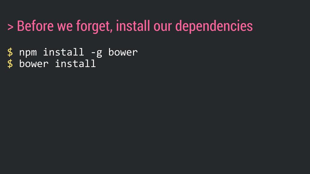 $ npm install -‐g bower  $ bower instal...