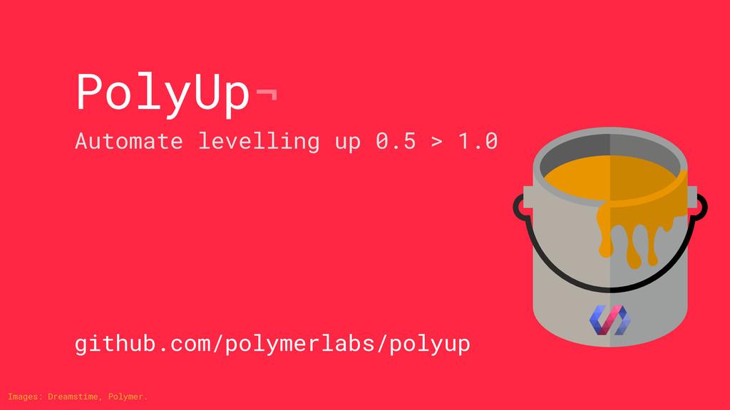 PolyUp¬ Automate levelling up 0.5 > 1.0 github....