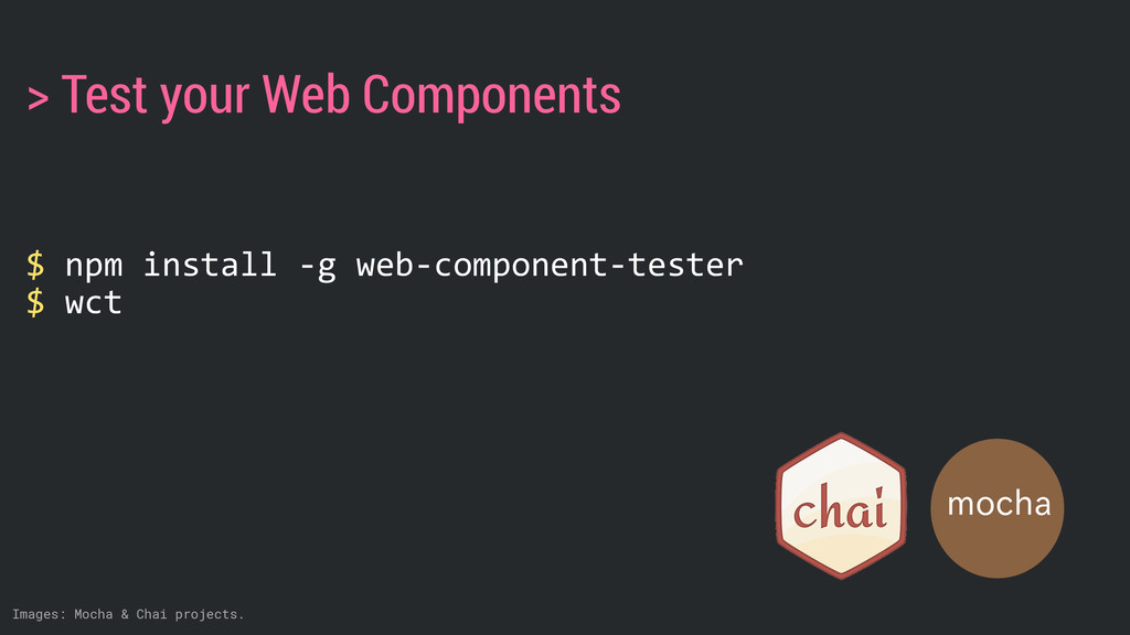 $ npm install -‐g web-‐component-‐tester...