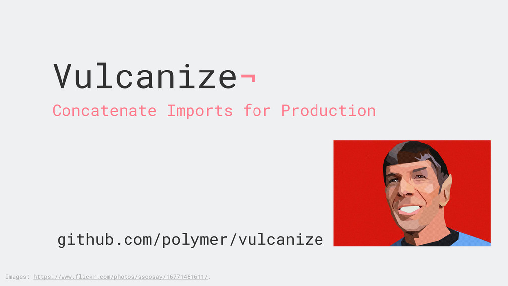 Vulcanize¬ Concatenate Imports for Production g...