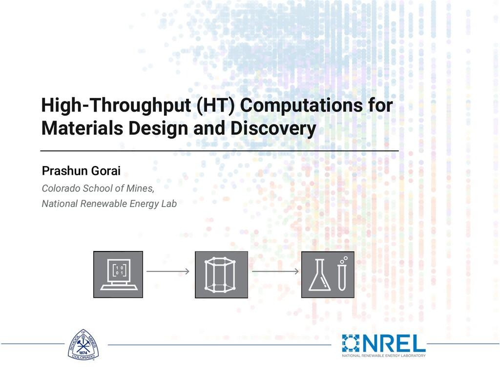 Prashun Gorai High-Throughput (HT) Computations...
