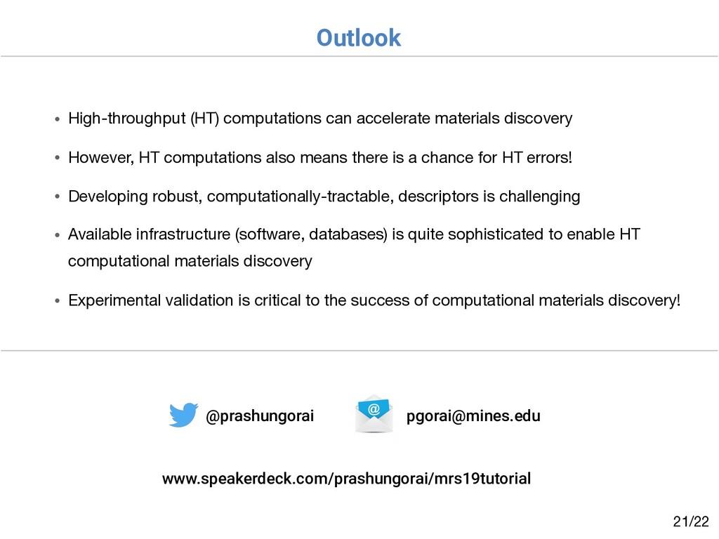 Outlook /22 21 • High-throughput (HT) computati...