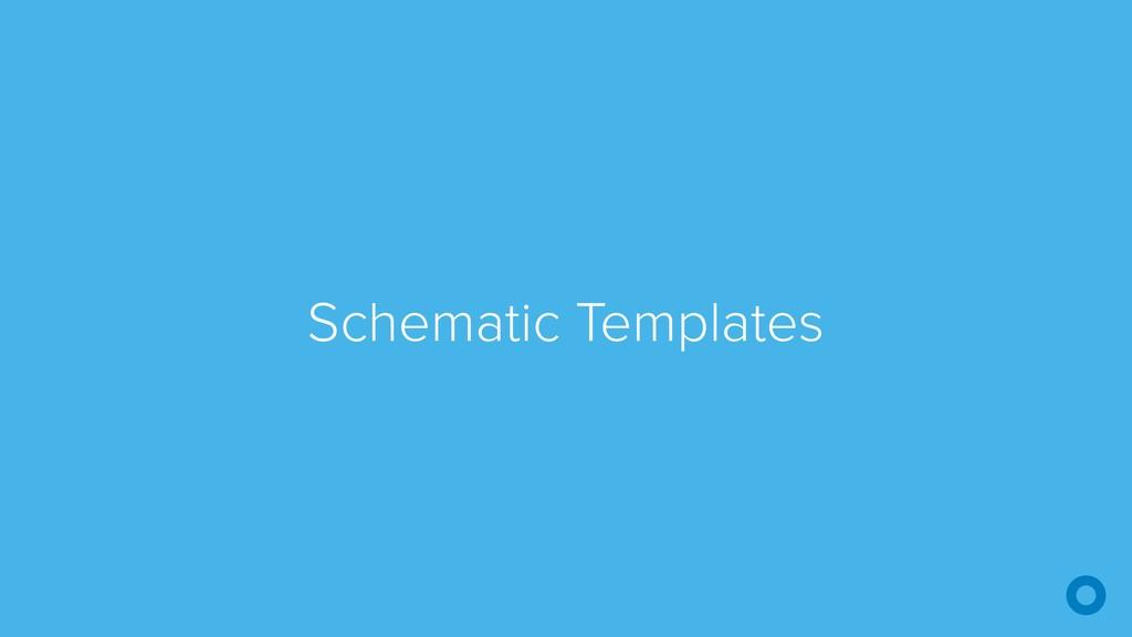 Schematic Templates